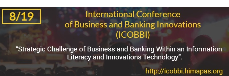 International Conference of Business and Banking Innovations (ICOBBI) 2019
